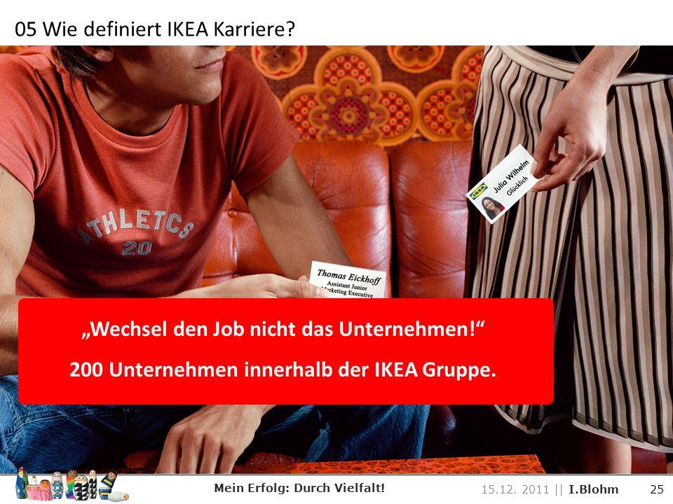"""""""Wechsel den Job nicht das Unternehmen!"""