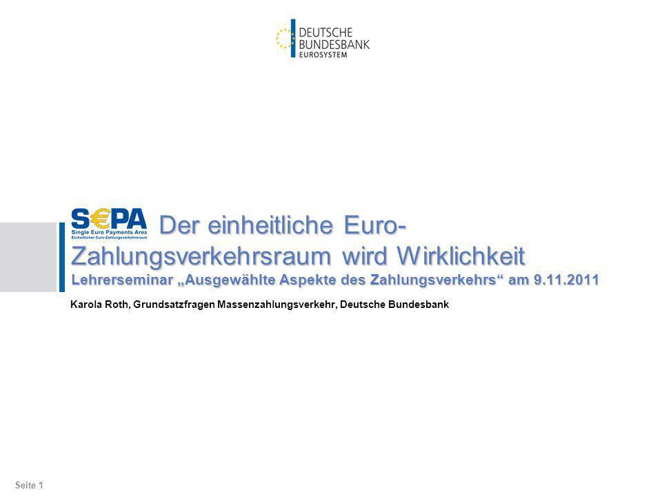 """Der einheitliche Euro-Zahlungsverkehrsraum wird Wirklichkeit Lehrerseminar """"Ausgewählte Aspekte des Zahlungsverkehrs am 9.11.2011"""