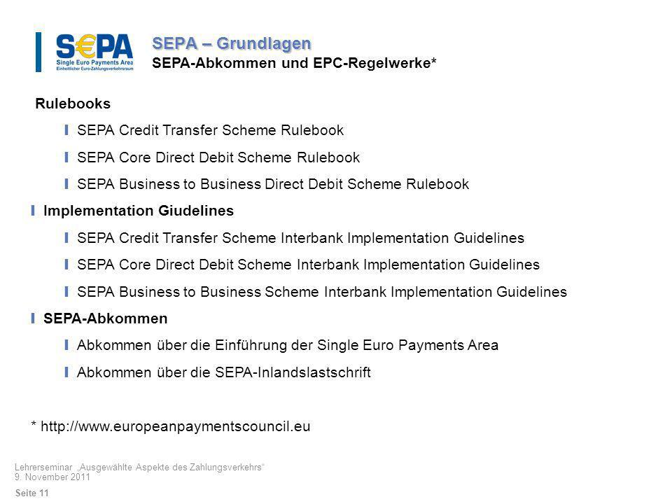 SEPA – Grundlagen SEPA-Abkommen und EPC-Regelwerke* Rulebooks