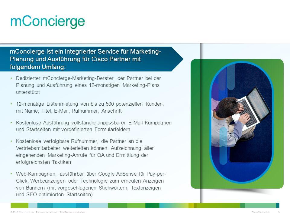 mConcierge mConcierge ist ein integrierter Service für Marketing-Planung und Ausführung für Cisco Partner mit folgendem Umfang: