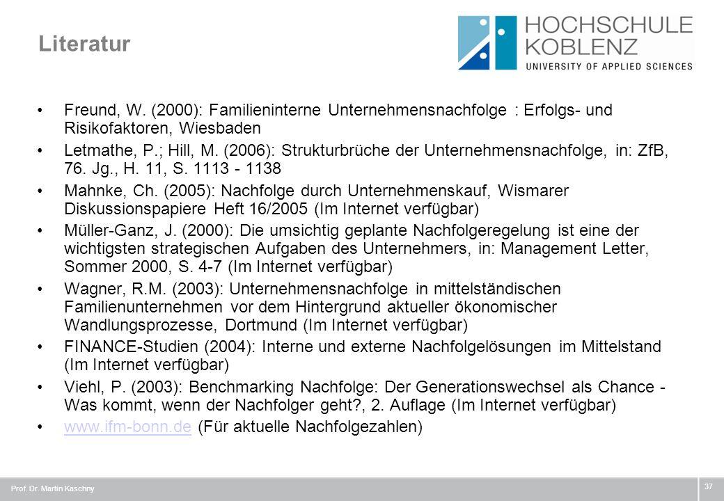 LiteraturFreund, W. (2000): Familieninterne Unternehmensnachfolge : Erfolgs- und Risikofaktoren, Wiesbaden.