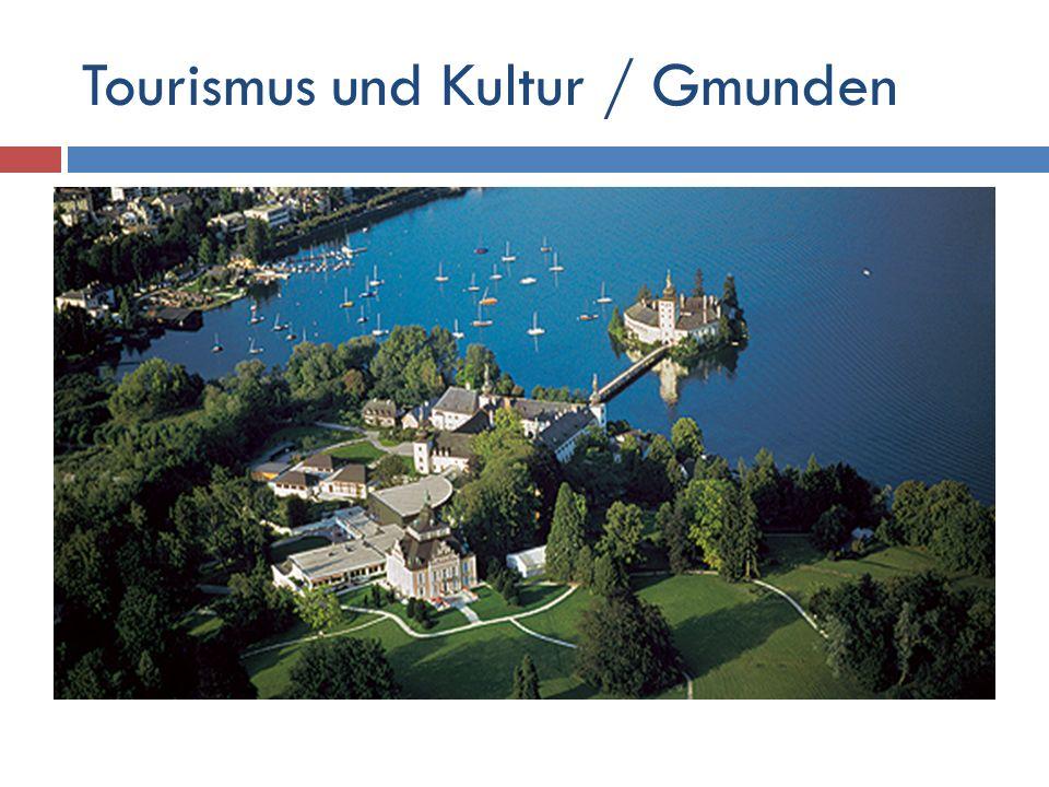 Tourismus und Kultur / Gmunden