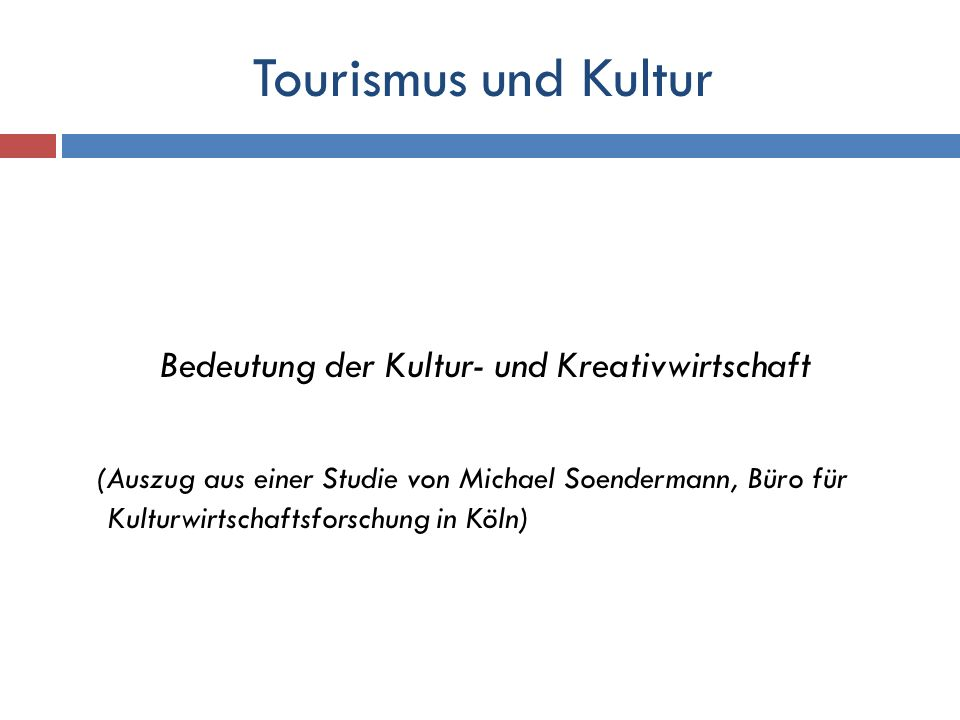 Tourismus und Kultur Bedeutung der Kultur- und Kreativwirtschaft