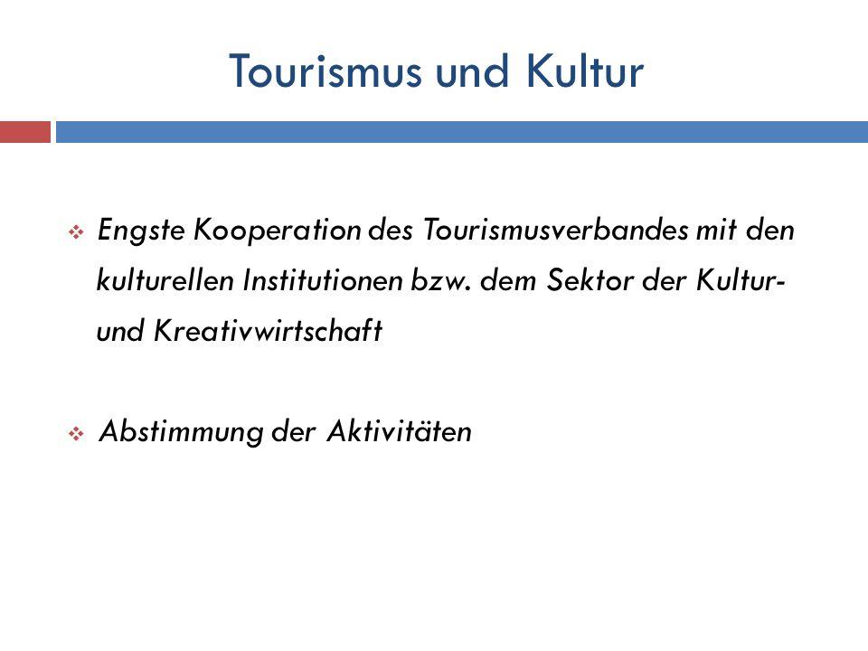 Tourismus und Kultur Engste Kooperation des Tourismusverbandes mit den