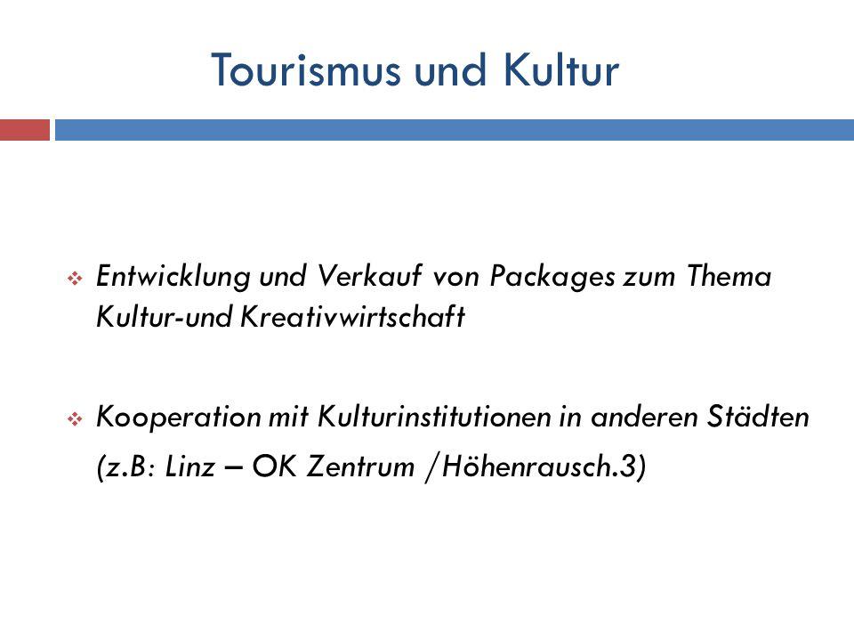 Tourismus und Kultur Entwicklung und Verkauf von Packages zum Thema Kultur-und Kreativwirtschaft.