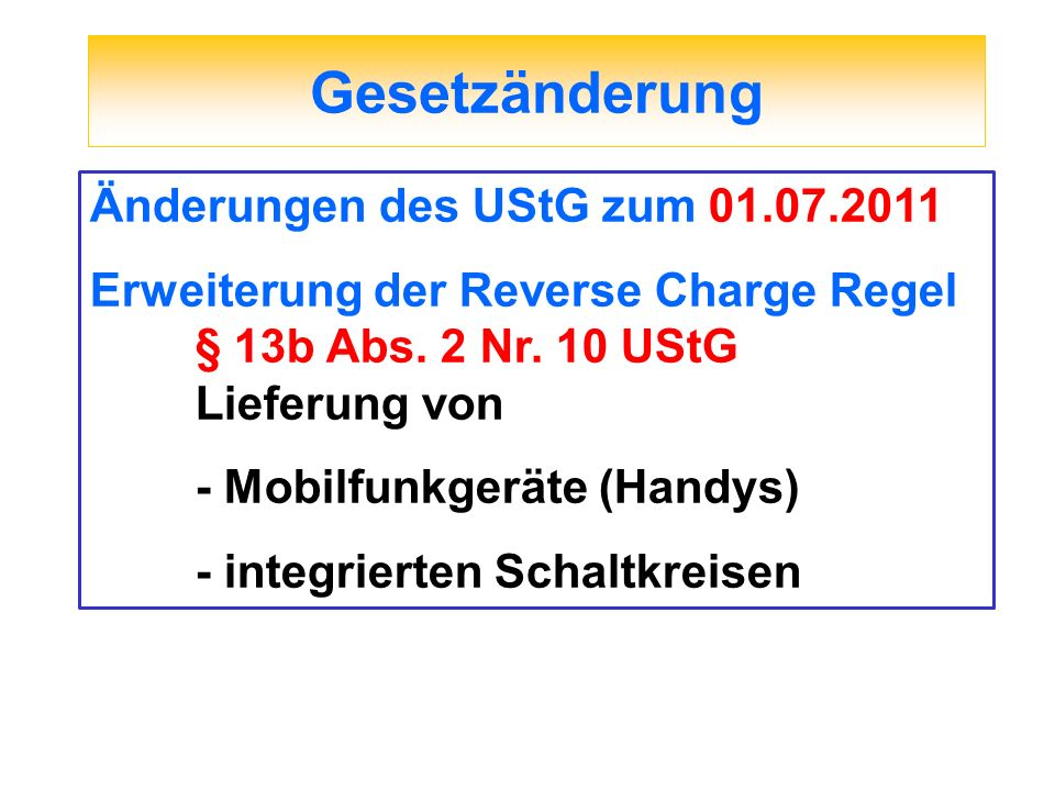Gesetzänderung Änderungen des UStG zum 01.07.2011