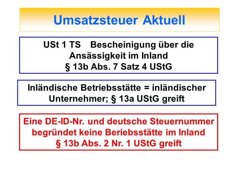 Umsatzsteuer Aktuell USt 1 TS Bescheinigung über die Ansässigkeit im Inland. § 13b Abs. 7 Satz 4 UStG.