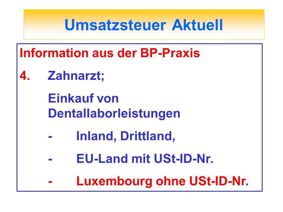 Umsatzsteuer Aktuell Information aus der BP-Praxis 4. Zahnarzt;