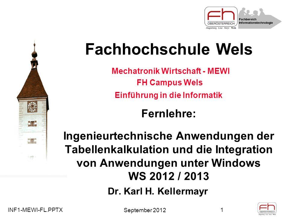 Fachhochschule Wels Mechatronik Wirtschaft - MEWI FH Campus Wels Einführung in die Informatik Fernlehre: Ingenieurtechnische Anwendungen der Tabellenkalkulation und die Integration von Anwendungen unter Windows WS 2012 / 2013