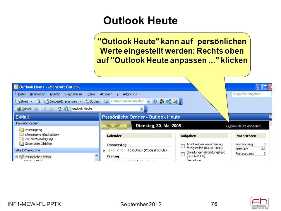 Outlook Heute Outlook Heute kann auf persönlichen Werte eingestellt werden: Rechts oben auf Outlook Heute anpassen ... klicken.
