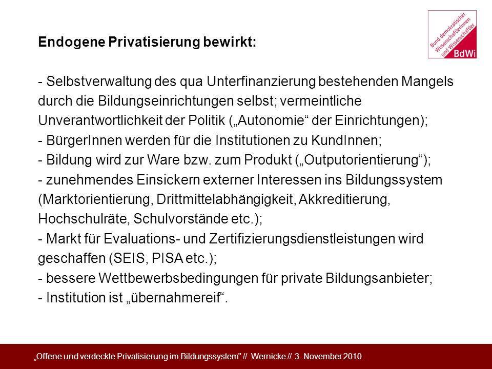 Endogene Privatisierung bewirkt: