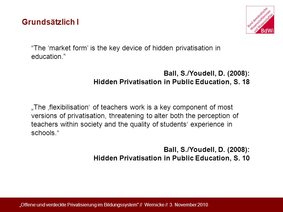 I Grundsätzlich I. The 'market form' is the key device of hidden privatisation in education.