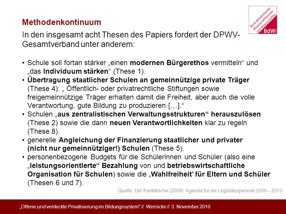 Methodenkontinuum In den insgesamt acht Thesen des Papiers fordert der DPWV-Gesamtverband unter anderem: