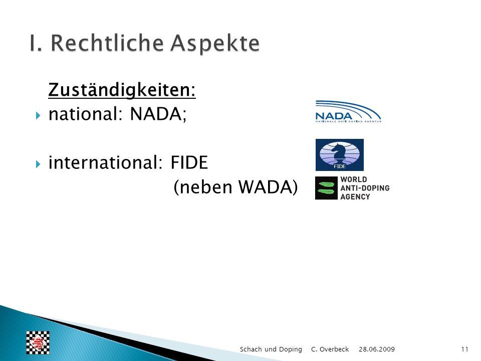 I. Rechtliche Aspekte Zuständigkeiten: national: NADA;