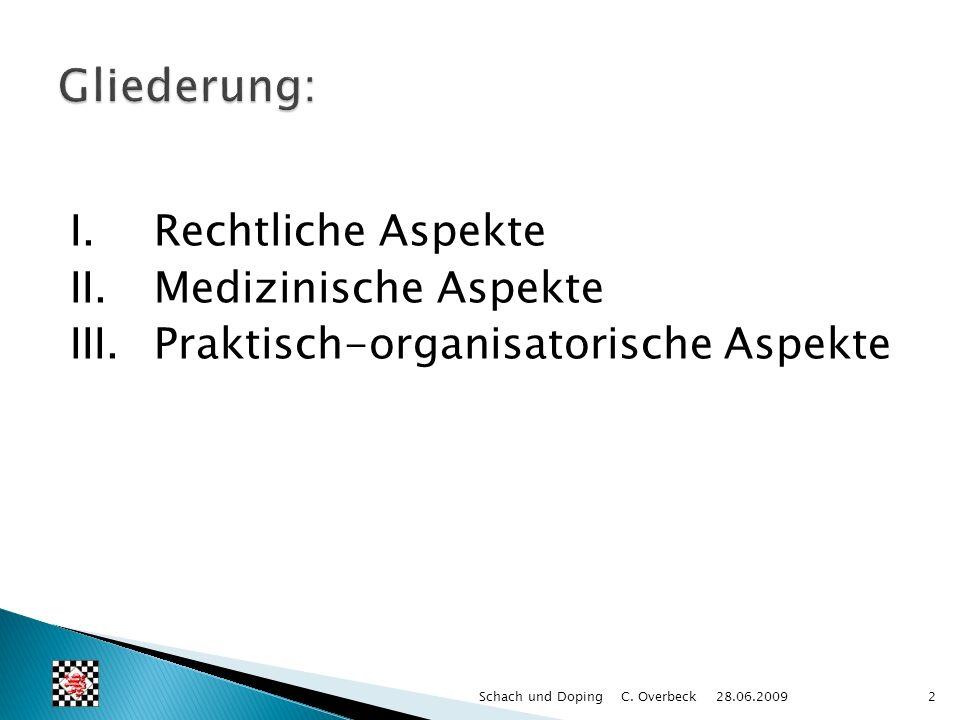 Gliederung: I. Rechtliche Aspekte II. Medizinische Aspekte