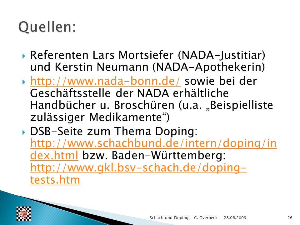 Quellen: Referenten Lars Mortsiefer (NADA-Justitiar) und Kerstin Neumann (NADA-Apothekerin)