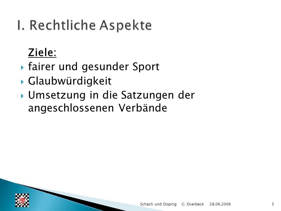 I. Rechtliche Aspekte Ziele: fairer und gesunder Sport Glaubwürdigkeit