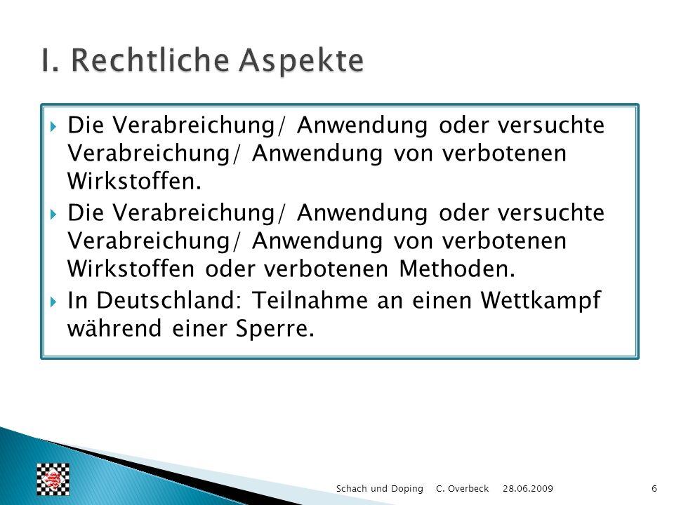 I. Rechtliche Aspekte Die Verabreichung/ Anwendung oder versuchte Verabreichung/ Anwendung von verbotenen Wirkstoffen.