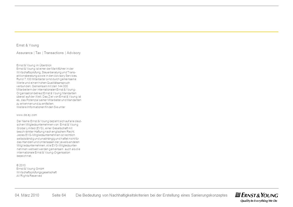 Ernst & Young Assurance | Tax | Transactions | Advisory. Ernst & Young im Überblick.