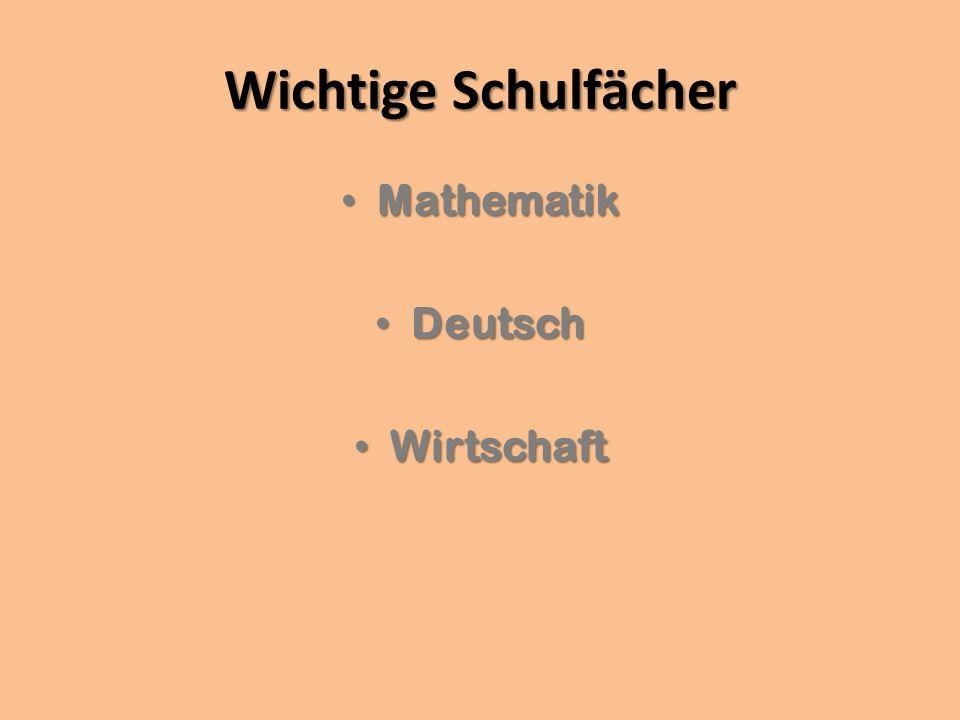 Wichtige Schulfächer Mathematik Deutsch Wirtschaft