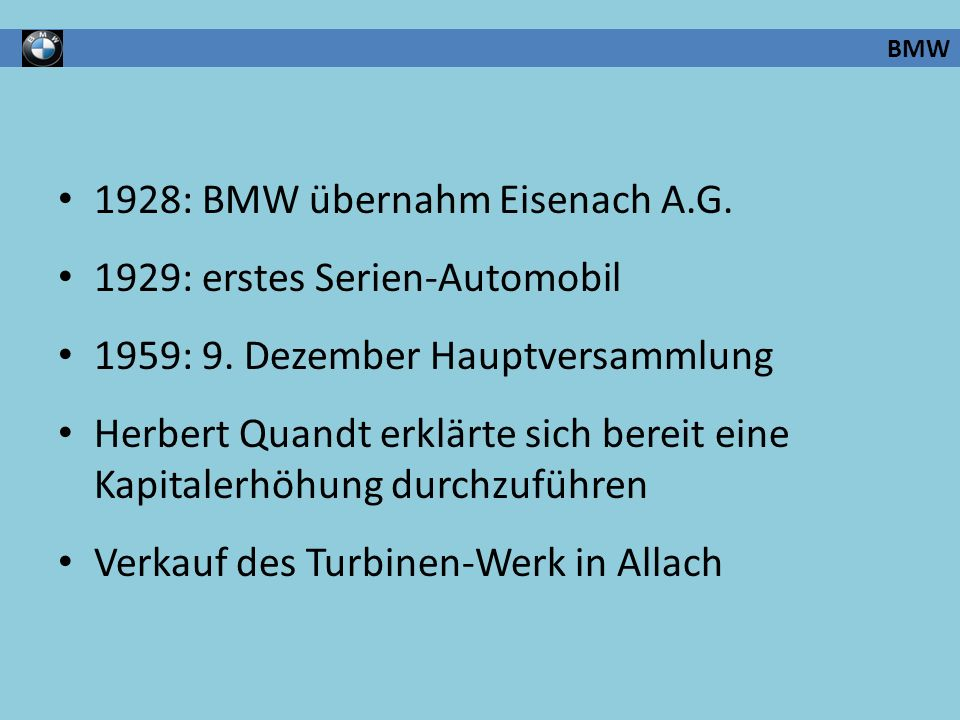 1928: BMW übernahm Eisenach A.G. 1929: erstes Serien-Automobil