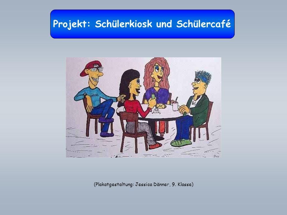 Projekt: Schülerkiosk und Schülercafé