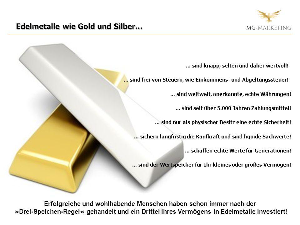 Edelmetalle wie Gold und Silber…