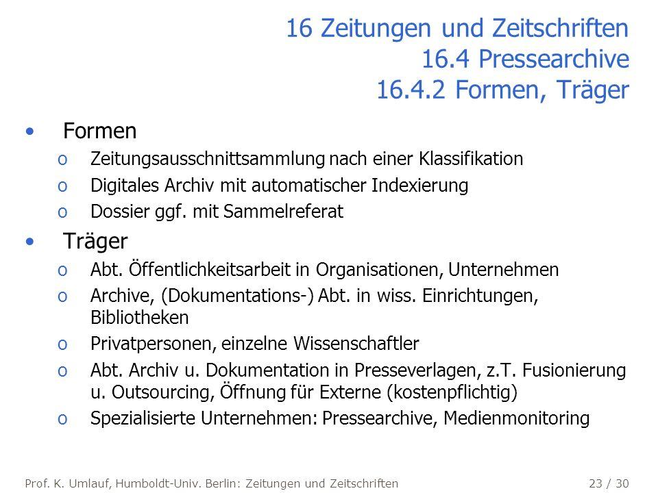 16 Zeitungen und Zeitschriften 16. 4 Pressearchive 16. 4
