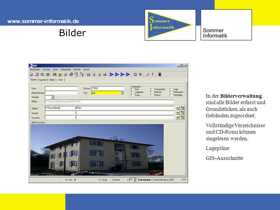 Bilder In der Bilderverwaltung sind alle Bilder erfasst und Grundstücken, als auch Gebäuden zugeordnet.