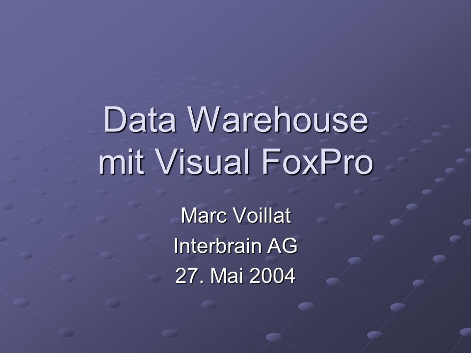 Data Warehouse mit Visual FoxPro