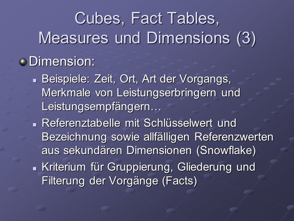 Cubes, Fact Tables, Measures und Dimensions (3)