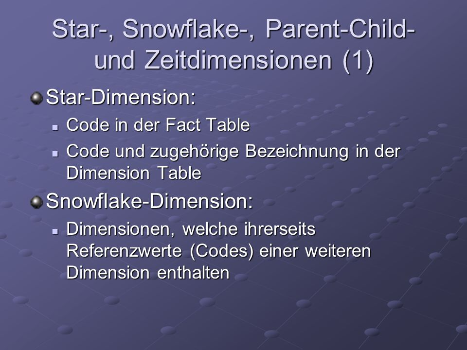 Star-, Snowflake-, Parent-Child- und Zeitdimensionen (1)