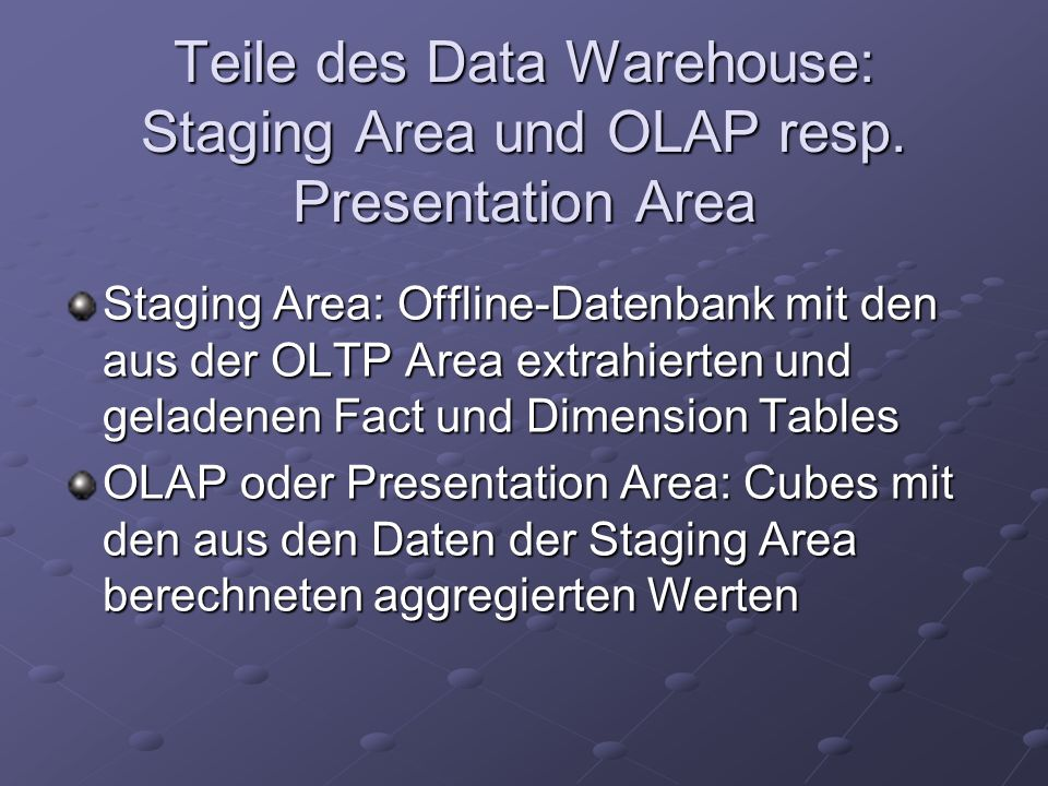 Teile des Data Warehouse: Staging Area und OLAP resp. Presentation Area