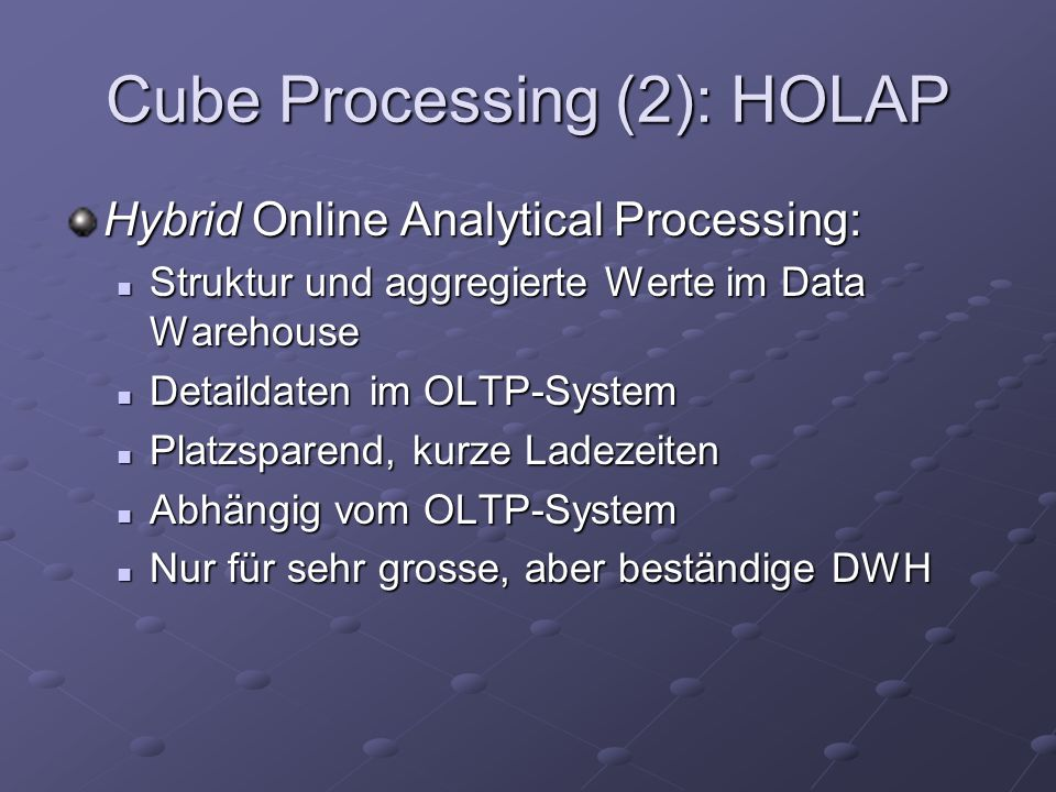 Cube Processing (2): HOLAP