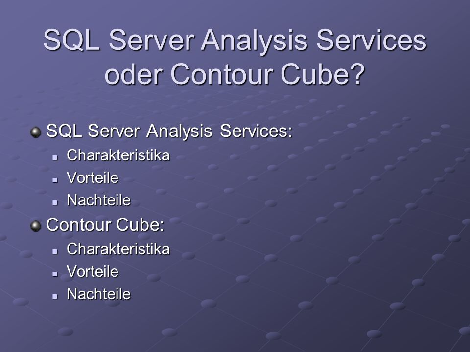 SQL Server Analysis Services oder Contour Cube