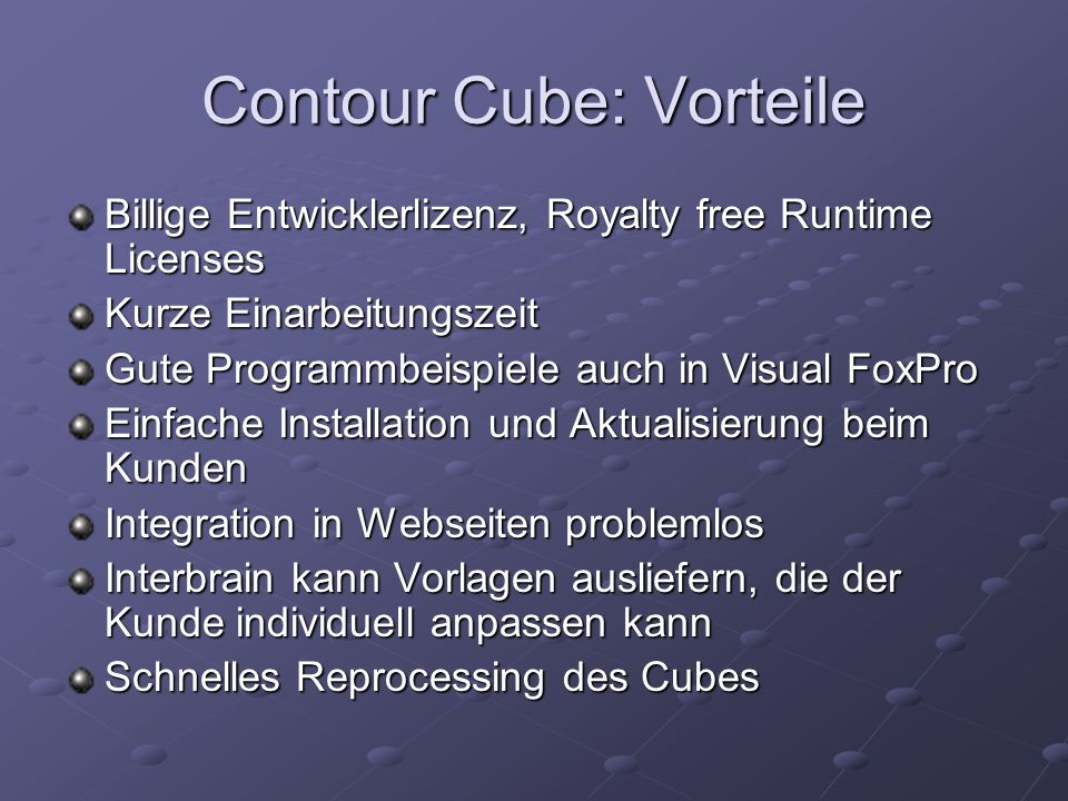 Contour Cube: Vorteile