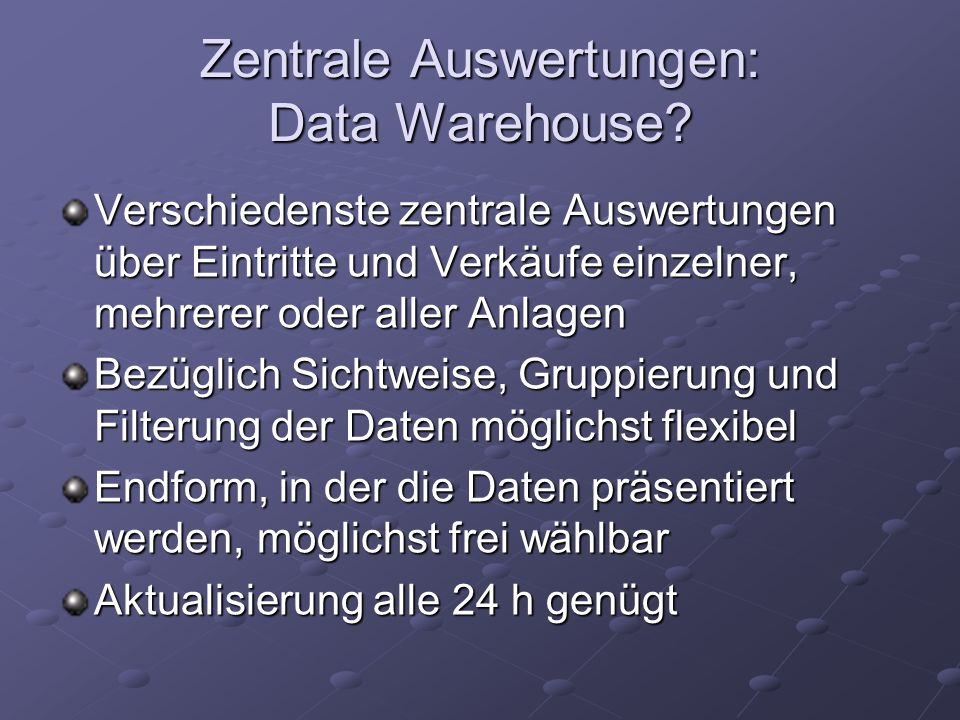 Zentrale Auswertungen: Data Warehouse