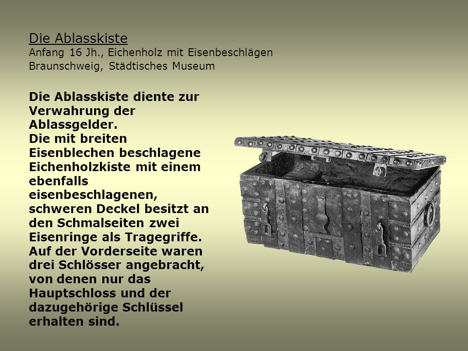 Die Ablasskiste Anfang 16 Jh., Eichenholz mit Eisenbeschlägen. Braunschweig, Städtisches Museum.
