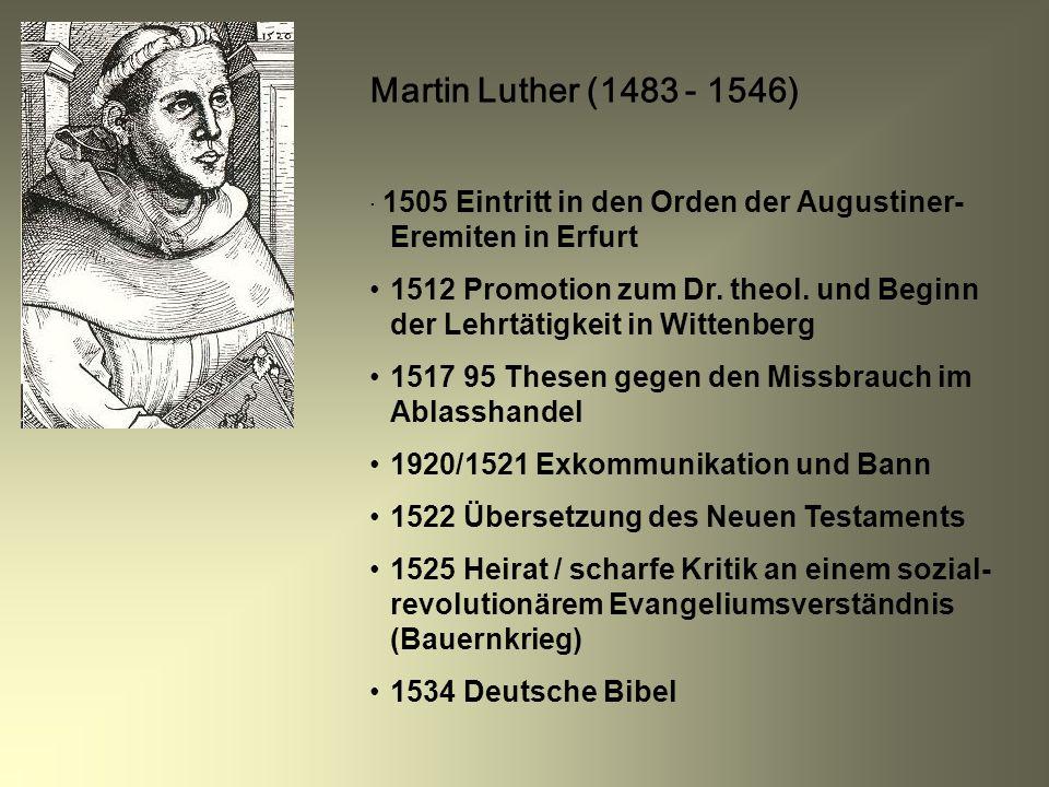 Martin Luther (1483 - 1546) ∙ 1505 Eintritt in den Orden der Augustiner-Eremiten in Erfurt.