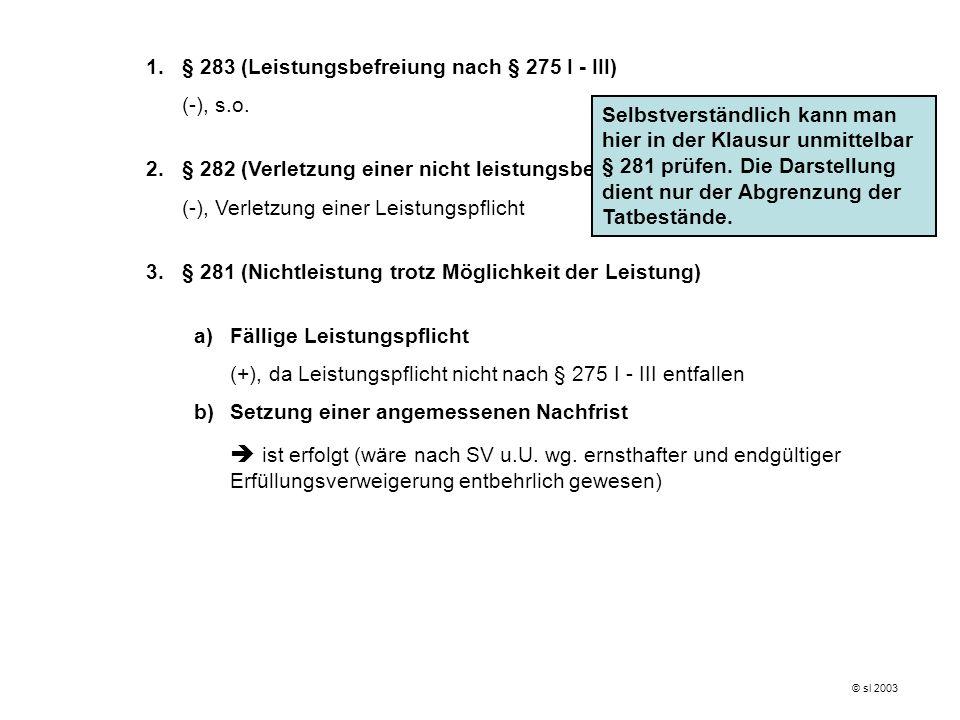 § 283 (Leistungsbefreiung nach § 275 I - III) (-), s.o.