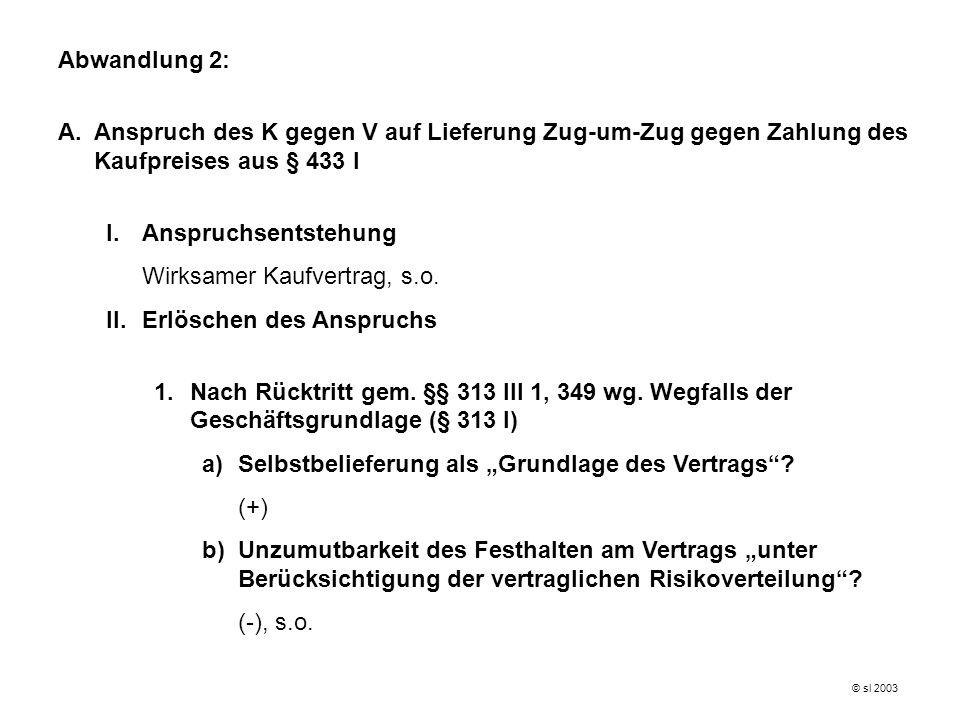 I. Anspruchsentstehung Wirksamer Kaufvertrag, s.o.