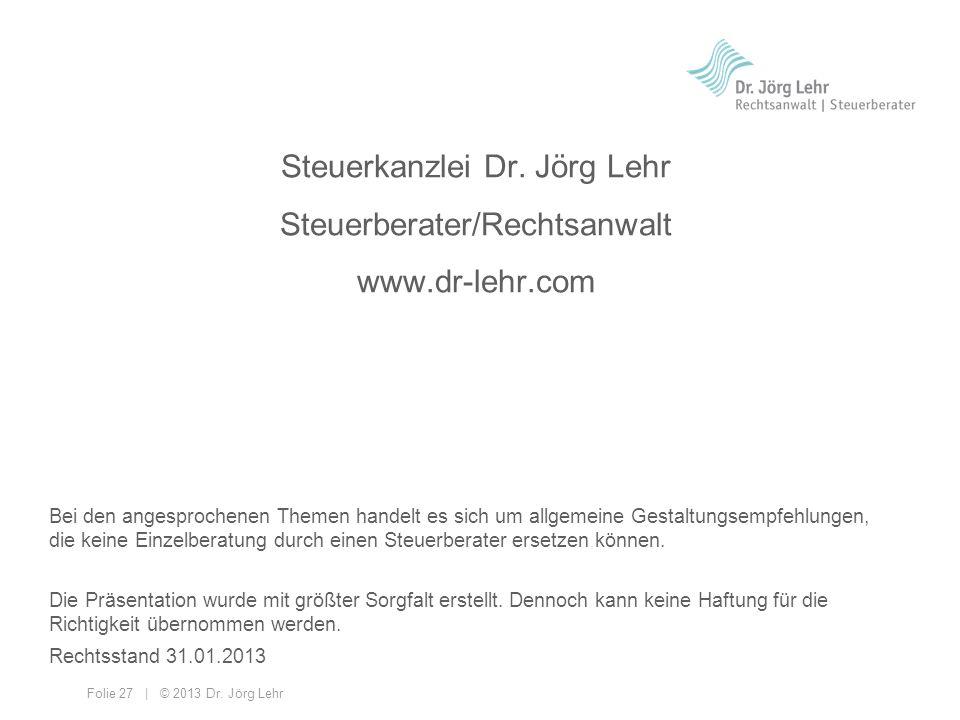 Steuerkanzlei Dr. Jörg Lehr Steuerberater/Rechtsanwalt www.dr-lehr.com
