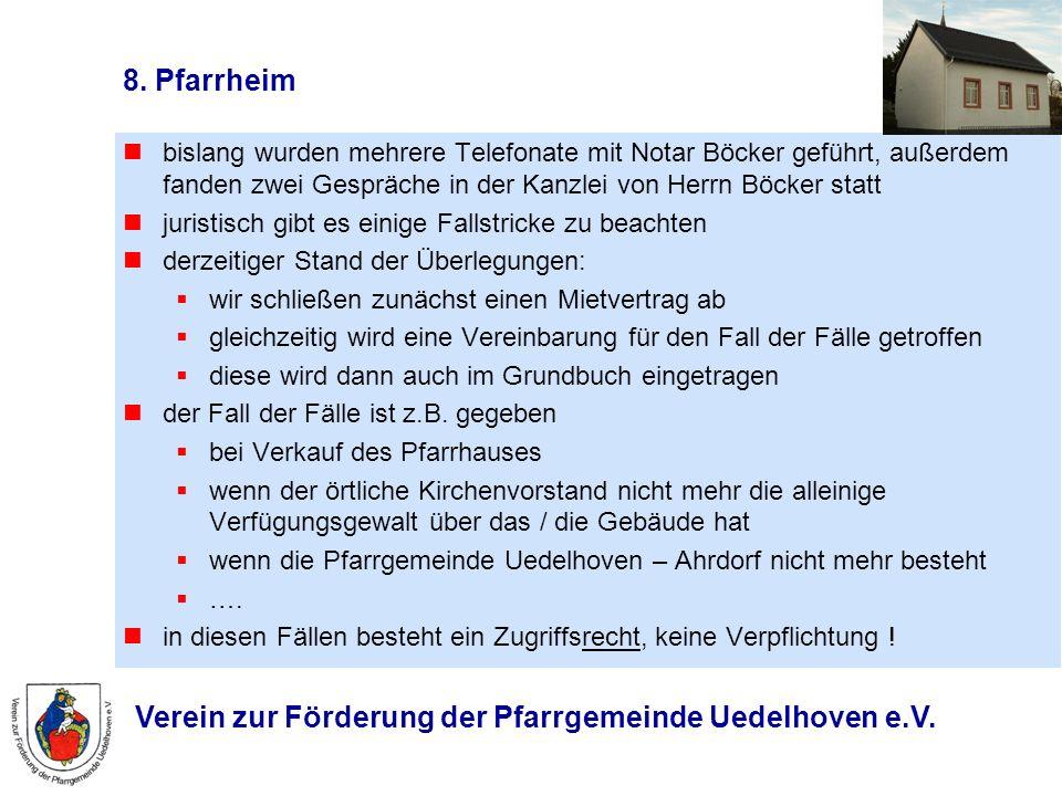 8. Pfarrheim bislang wurden mehrere Telefonate mit Notar Böcker geführt, außerdem fanden zwei Gespräche in der Kanzlei von Herrn Böcker statt.