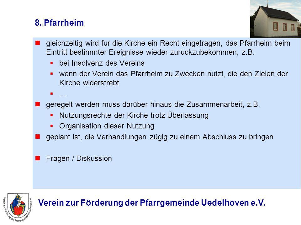 8. Pfarrheim gleichzeitig wird für die Kirche ein Recht eingetragen, das Pfarrheim beim Eintritt bestimmter Ereignisse wieder zurückzubekommen, z.B.