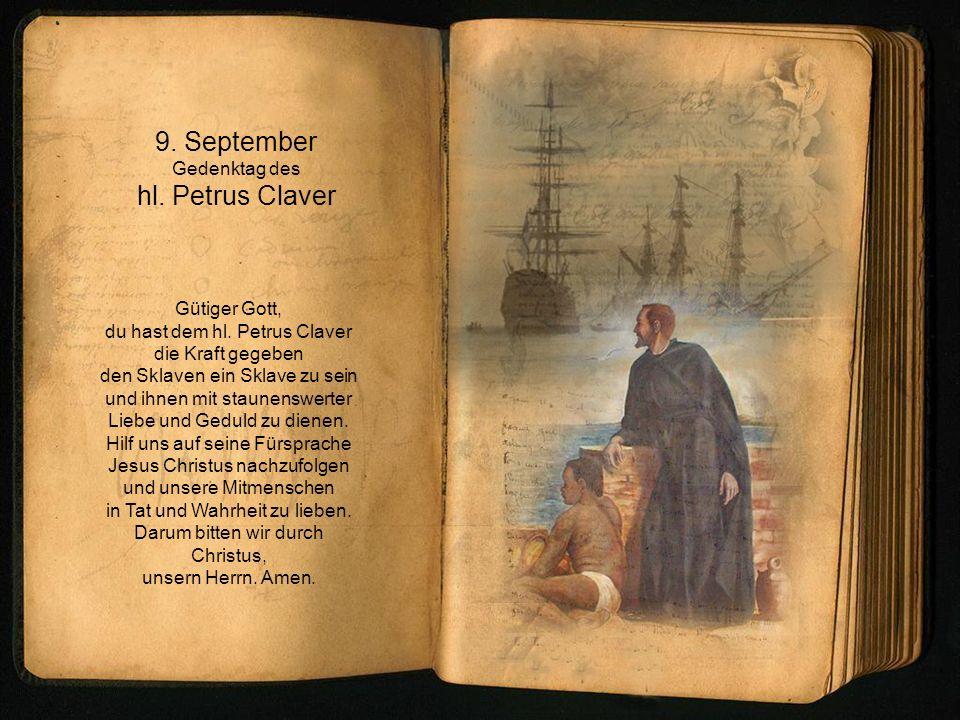 9. September hl. Petrus Claver Gedenktag des Gütiger Gott,