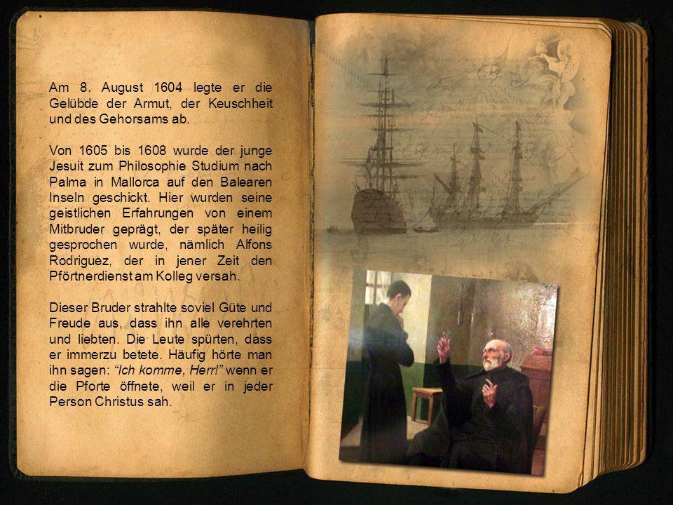 Am 8. August 1604 legte er die Gelübde der Armut, der Keuschheit und des Gehorsams ab.