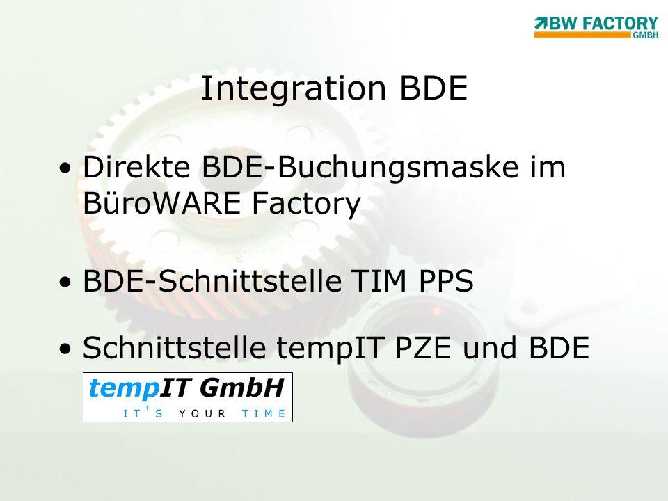 Integration BDE Direkte BDE-Buchungsmaske im BüroWARE Factory