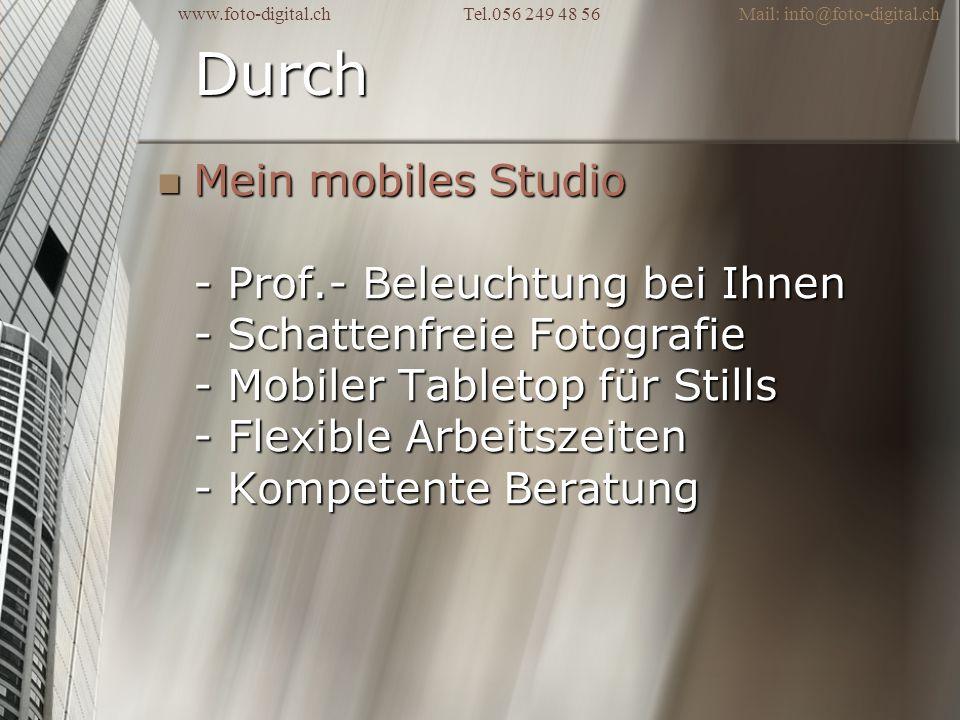 www.foto-digital.ch Tel.056 249 48 56 Mail: info@foto-digital.ch