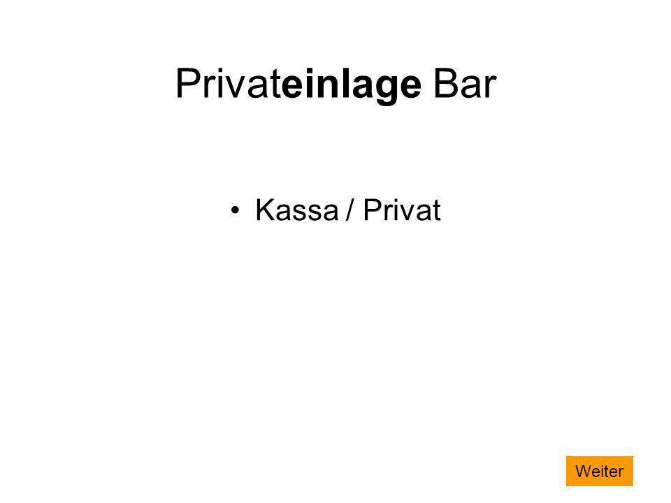 Privateinlage Bar Kassa / Privat Weiter