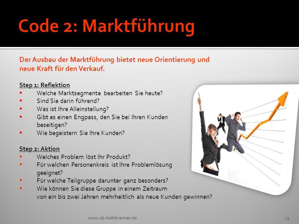 Code 2: Marktführung Der Ausbau der Marktführung bietet neue Orientierung und. neue Kraft für den Verkauf.